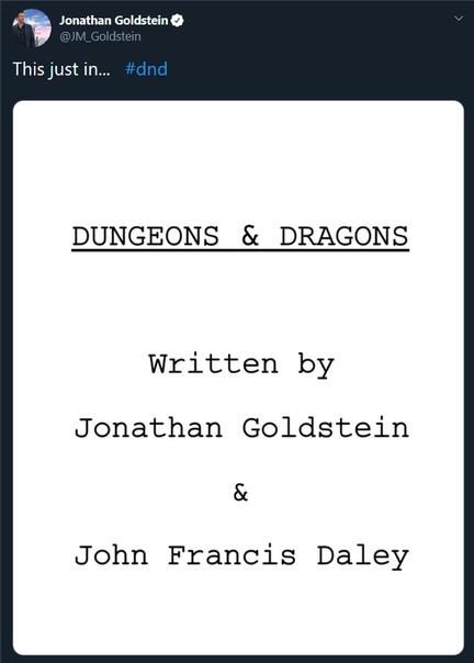 Джонатан Голдштейн, один из режиссеров грядущей экранизации игры Dungeons & Dragons, сообщил, что сценарий фильма уже готов