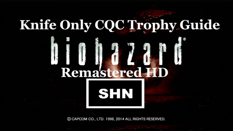 Resident Evil HD Remaster PS3PS4 1080p60fps Knife Only CQC FTW! Trophy Guide Part 1