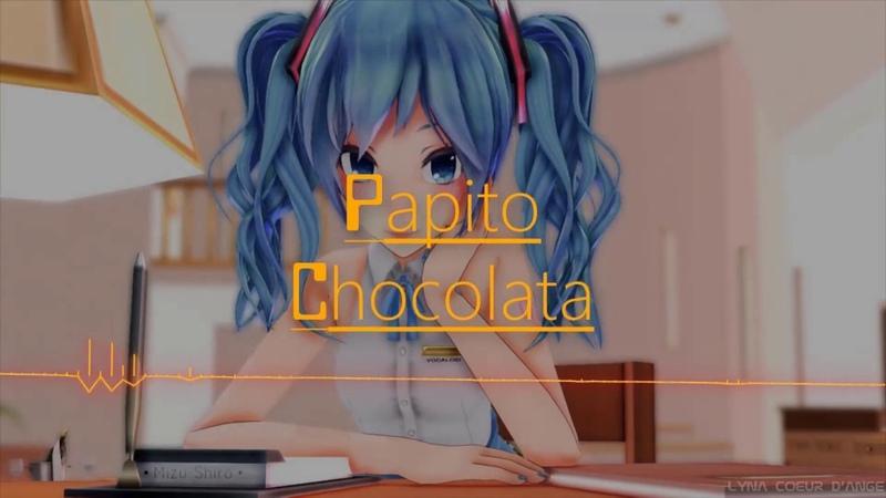 {Nightcore} Papito Chocolata!