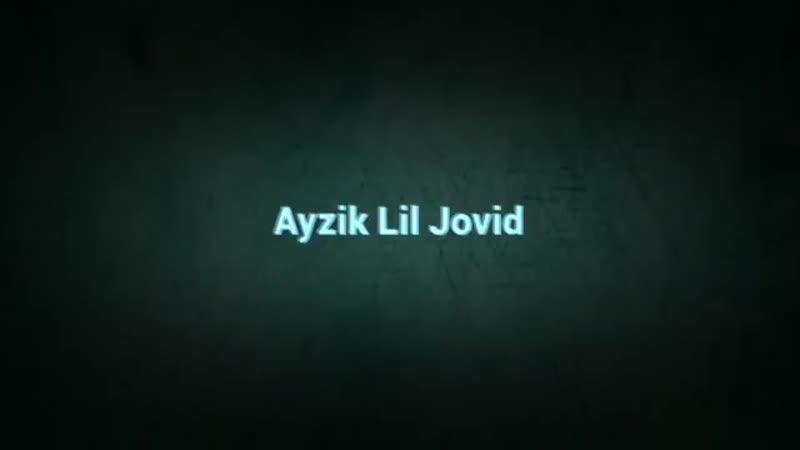 Ayzik_[Lil_Jovid]_-_Айб_Нашуд_2019.mp4