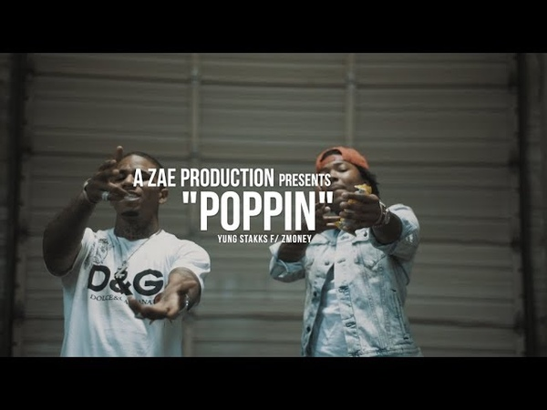 Yung Stakks f Z-Money - Poppin (Official Music Video) Shot By @AZaeProduction