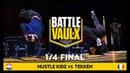 Hustle Kidz VS Tekken Crew Quater Final Battle De Vaulx International 2019