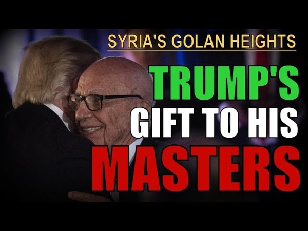Trump Tries to Grab Syrias Golan Heights for Israel Oil Profiteers
