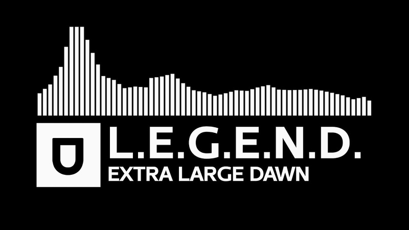 [Drum Bass] - L.E.G.E.N.D. - Extra Large Dawn [Umusic Records Release]
