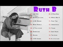 Piano Girl The Best Songs Of Ruthh B Ruthh B Greatest Hits Top Songs 2018