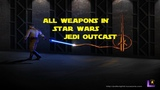 All weapons in Star Wars Jedi Outcast