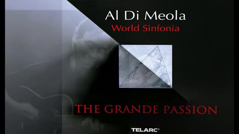 Al Di Meola - World Sinfonia - The Grande Passion (2000 full album).mp4