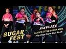 Active Style Super Kids 🍒 2nd PLACE - Hip-Hop Crew Kids Profi 🍒 SUGAR FEST Dance Championship