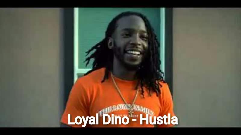 Loyal Dino Hustla Official Video 2019