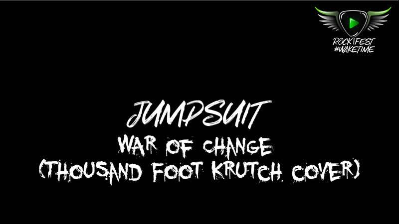 JUMPSUIT - War of Change ( Thousand Foot Krutch cover) LIVE