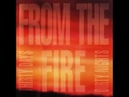 From The Fire Thirty Days and Dirty Nights 1992 Full Album