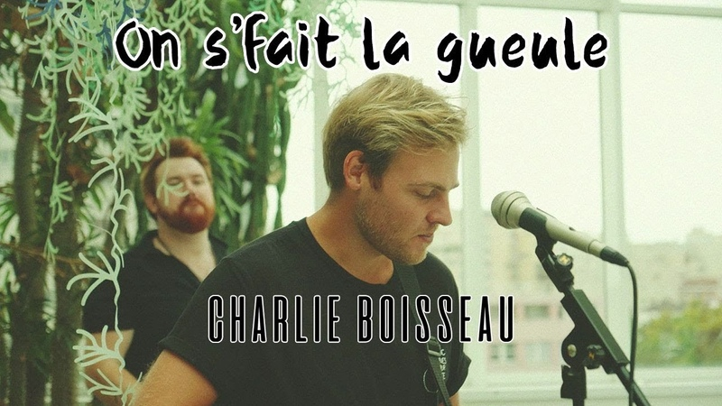 Charlie Boisseau - On sfait la gueule (Version Live)