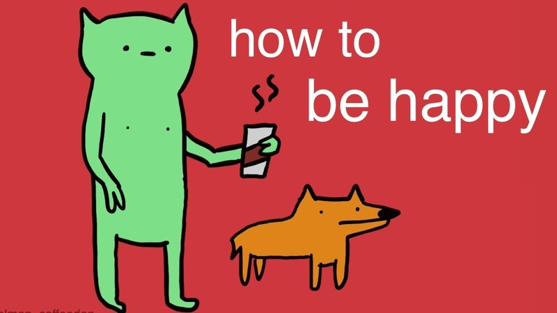 How To Be Happy (Even If Your Life SUCKS)