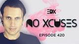 EDX - No Xcuses Episode 420