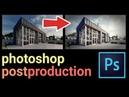 Photoshop Post Production Architecture Visualization Best Tutorial