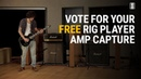 Vote For Your FREE TH U Slate Edition Rig Player Amp Capture 🤘🎸