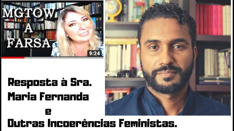 RESPOSTA À SRA. MARIA FERNANDA E CONTRADIÇÕES FEMINISTAS. tradcon mgtowbrasil mulhercafa