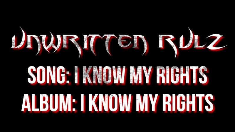 Unwritten Rulz I Know My Rights Lyric Video 2019