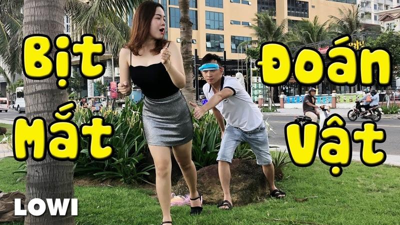 LOWI TV   Thử Thách Bịt Mắt Đoán Vật Cùng Shi Nhô - Funny Videos