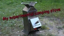 My experimental camping stove