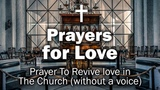 Prayers for Love - Prayer To Revive love in The Church (without a voice)