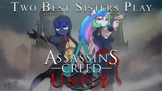 Two Best Sisters Play - Assassin's Creed: Unity