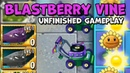 PvZ2 New Plant Blastberry Vine Unfinished Gameplay Official Beta 7 4 1