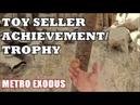 Metro Exodus - Toy Seller Achievement/Trophy (New Game )
