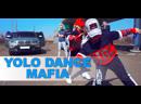 YOLO dance mafia