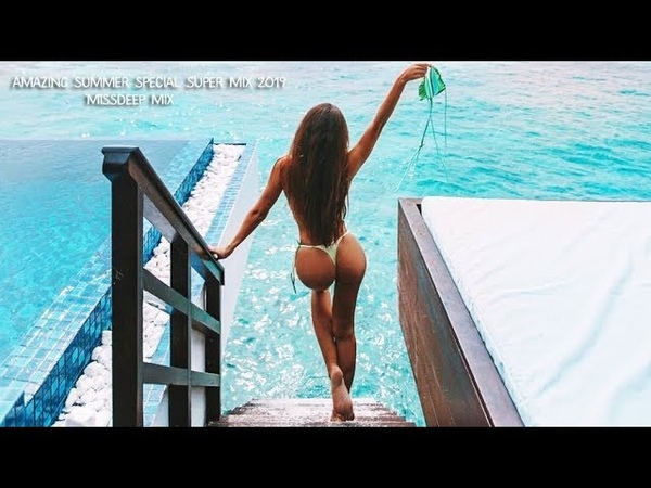 Amazing Summer Special Super Mix 2019 Best Of Deep House Sessions Chill Out New Mix By MissDeep