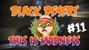 Best and Funny Moments Black Desert 11 PEN Urugon 0 FS!