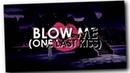 DSST ♦ Blow Me (One Last Kiss)