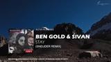 Ben Gold &amp Sivan Stay (Sneijder Remix)