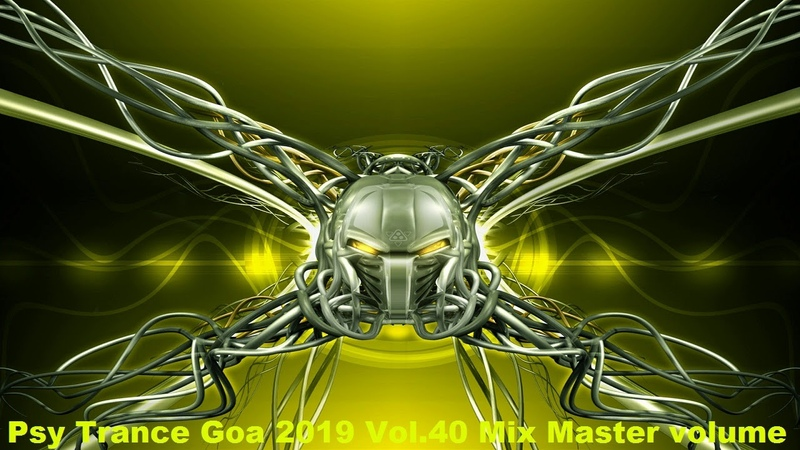 Psy Trance Goa 2019 Vol 40 Mix Master volume