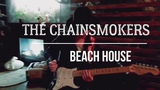 The Chainsmokers - Beach House (Guitar Cover)