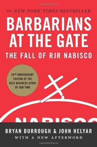 Barbarians at the Gate: The Fall of RJR Nabisco  by Bryan Burrough