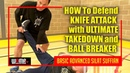 HOW To Defend KNIFE ATTACK with ULTIMATE TAKEDOWN and BALL BREAKER BASIC ADVANCED SILAT