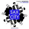 Vladimir Skorotsky Ivan Shevcov - Sax In The City (vol. 3)