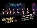 Little Crazy Girls 🍒 3rd PLACE - Lady's Show Kids 🍒 SUGAR FEST Dance Championship