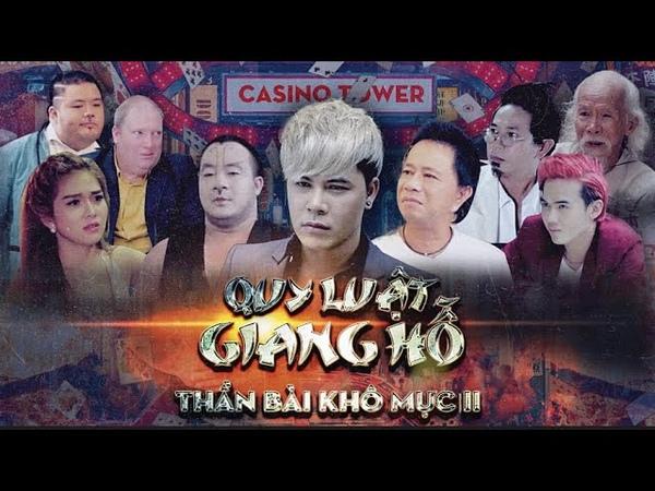 Phim Ca Nhạc 2019   Thần Bài Trở Lại ( Quy Luật Giang Hồ ) Dương Nhất Linh - Hiếu Hiền - Bảo Chung