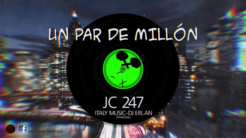 Un Par De Millón - JC 247 (Audio Oficial)