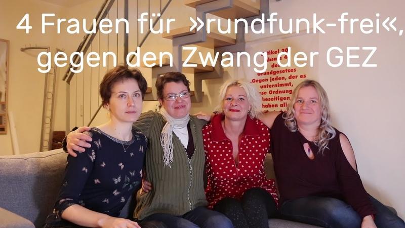 4 Frauen für »rundfunk-frei«, gegen den Zwang der GEZ