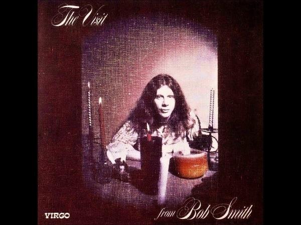 Bob Smith - The visit (1970) (US, West Coast, Psychedelic Rock)