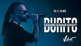 Burito. Большой сольный концерт (клуб Red, 02.11.2018)
