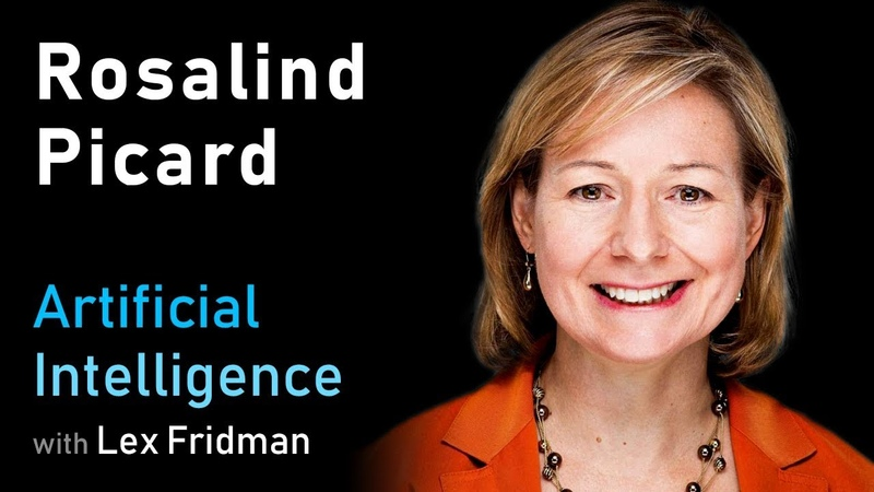 Rosalind Picard Affective Computing, Emotion, Privacy, and Health | Artificial Intelligence Podcast