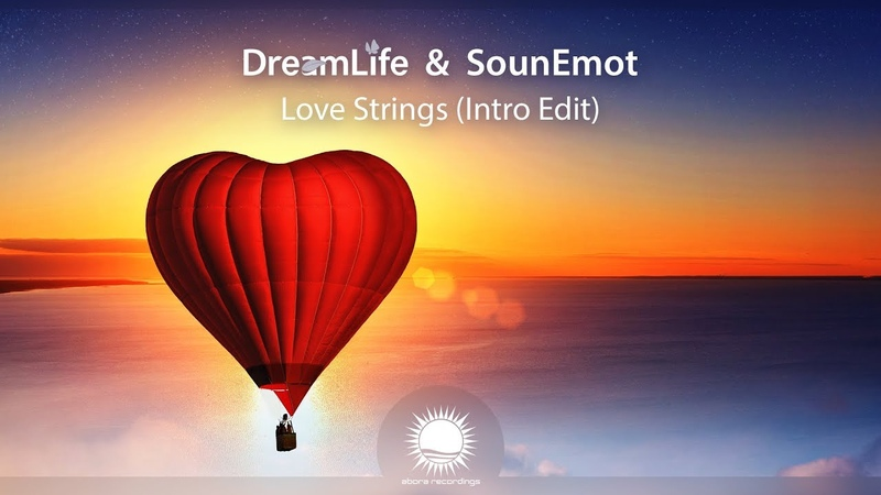 DreamLife SounEmot - Love Strings (Intro Edit)