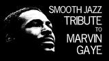 Smooth Jazz Tribute to Marvin Gaye Smooth Jazz Instrumental Music by Dr. SaxLove
