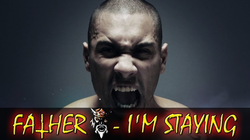 Father ♔ - I'm Staying