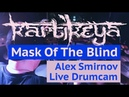 Kartikeya - Mask Of The Blind | Alex Smirnov Live Drumcam
