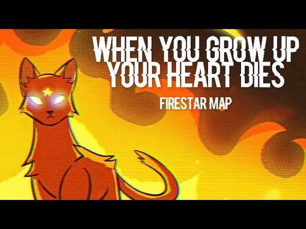 When You Grow Up Your Heart Dies | Warrior Cats MAP [CLOSED]